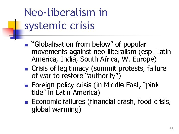 """Neo-liberalism in systemic crisis n n """"Globalisation from below"""" of popular movements against neo-liberalism"""