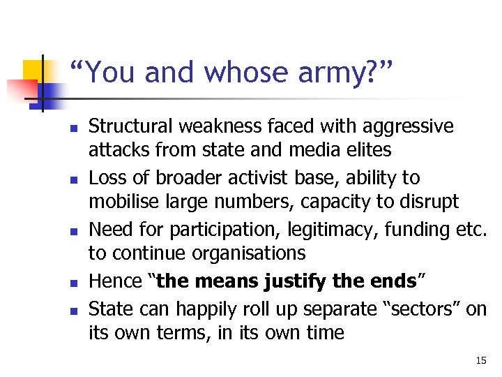 """""""You and whose army? """" n n n Structural weakness faced with aggressive attacks"""