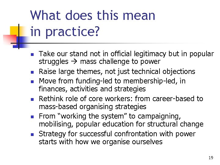 What does this mean in practice? n n n Take our stand not in