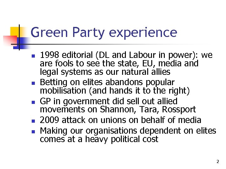 Green Party experience n n n 1998 editorial (DL and Labour in power): we