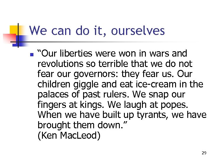 """We can do it, ourselves n """"Our liberties were won in wars and revolutions"""