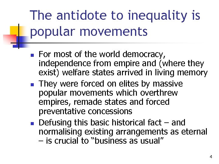 The antidote to inequality is popular movements n n n For most of the