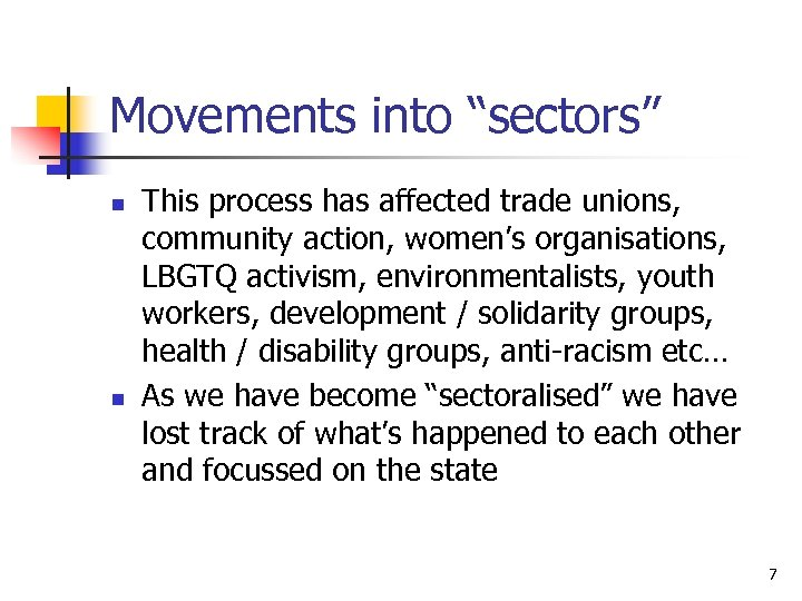 """Movements into """"sectors"""" n n This process has affected trade unions, community action, women's"""