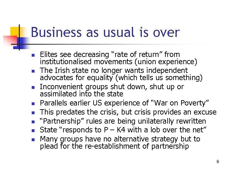 """Business as usual is over n n n n Elites see decreasing """"rate of"""