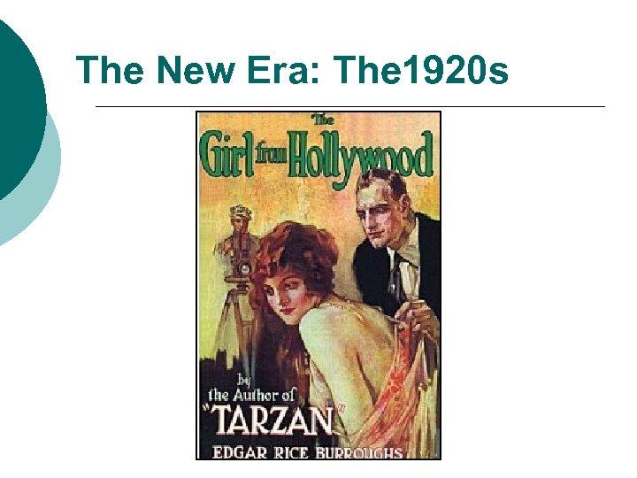The New Era: The 1920 s