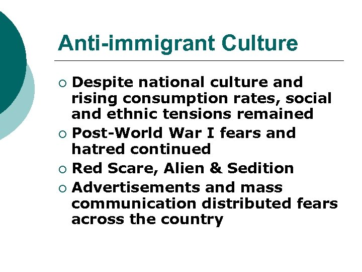 Anti-immigrant Culture Despite national culture and rising consumption rates, social and ethnic tensions remained