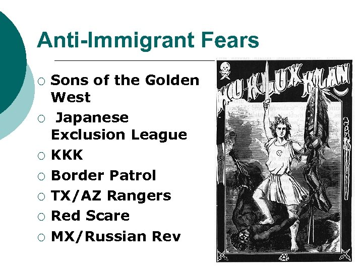 Anti-Immigrant Fears ¡ ¡ ¡ ¡ Sons of the Golden West Japanese Exclusion League