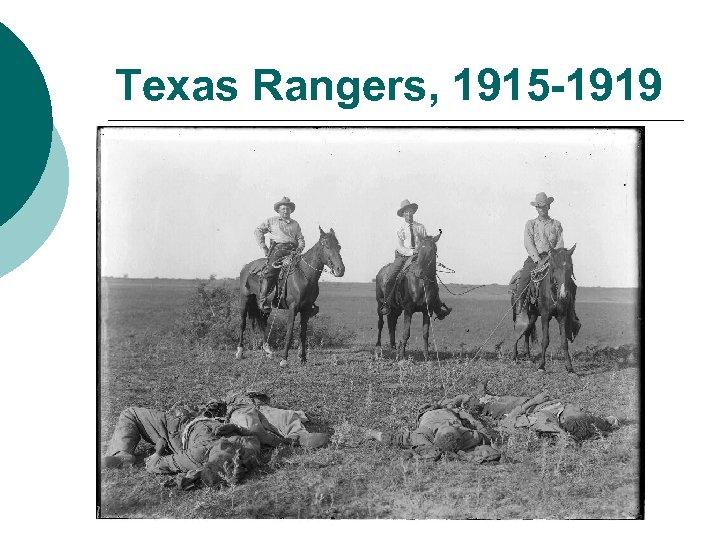 Texas Rangers, 1915 -1919
