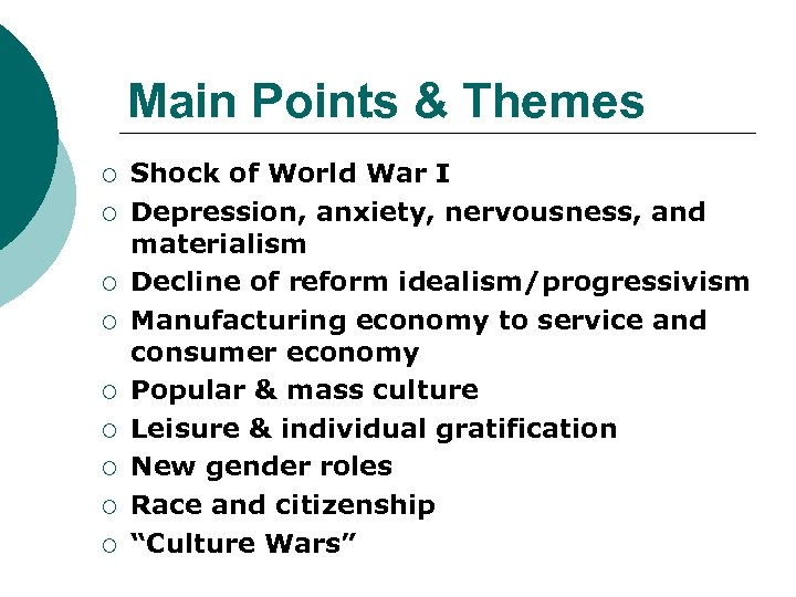 Main Points & Themes ¡ ¡ ¡ ¡ ¡ Shock of World War I