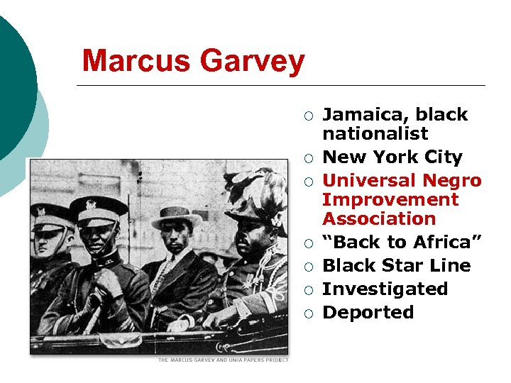 Marcus Garvey ¡ ¡ ¡ ¡ Jamaica, black nationalist New York City Universal Negro