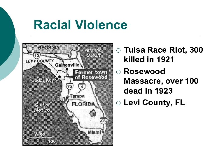 Racial Violence ¡ ¡ ¡ Tulsa Race Riot, 300 killed in 1921 Rosewood Massacre,