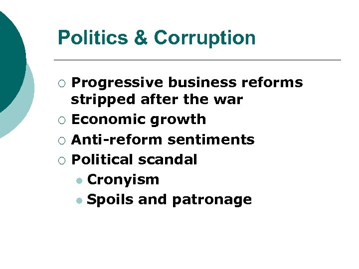 Politics & Corruption ¡ ¡ Progressive business reforms stripped after the war Economic growth