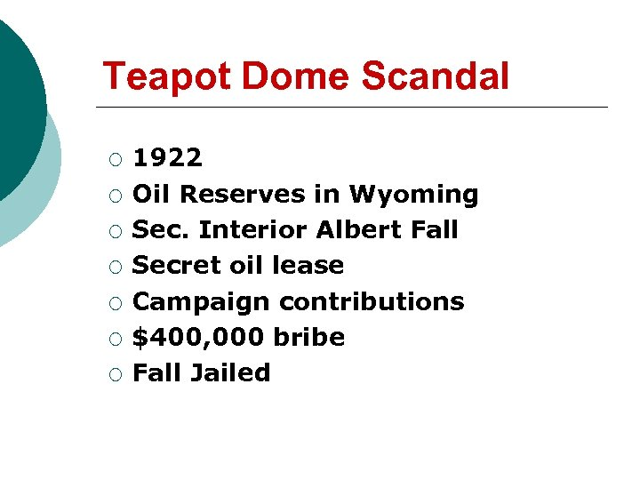 Teapot Dome Scandal ¡ ¡ ¡ ¡ 1922 Oil Reserves in Wyoming Sec. Interior