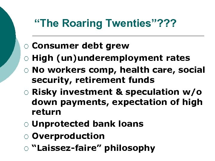 """The Roaring Twenties""? ? ? ¡ ¡ ¡ ¡ Consumer debt grew High (un)underemployment"