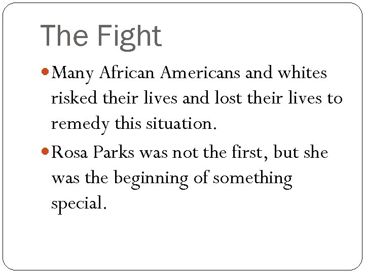 The Fight Many African Americans and whites risked their lives and lost their lives