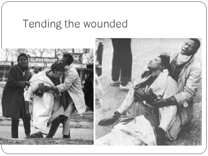 Tending the wounded