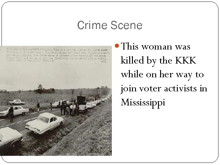 Crime Scene This woman was killed by the KKK while on her way to