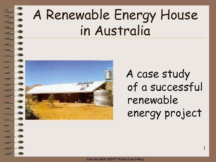 A Renewable Energy House in Australia A case study of a successful renewable energy
