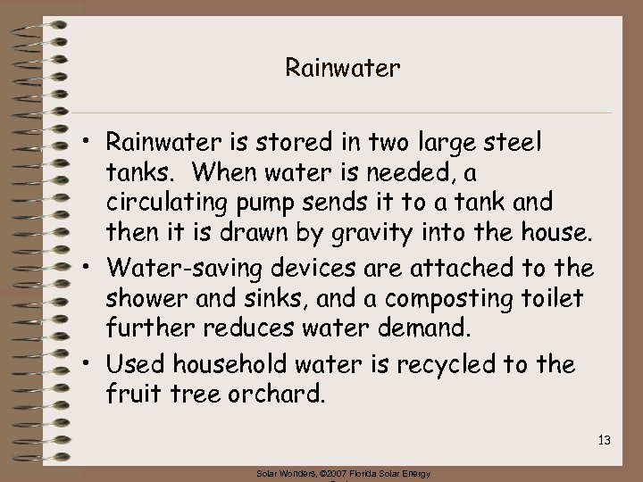 Rainwater • Rainwater is stored in two large steel tanks. When water is needed,