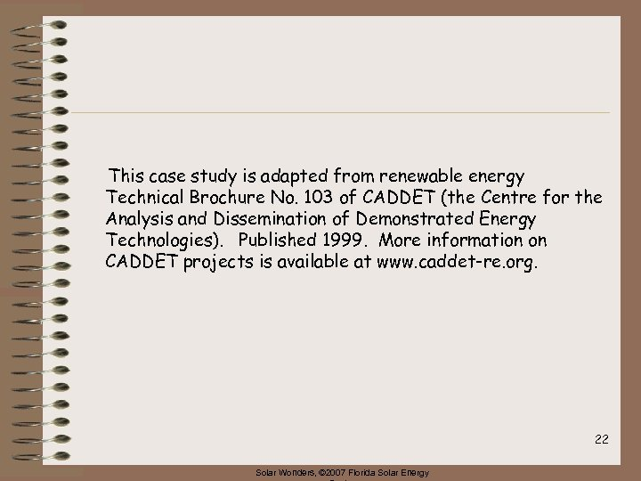 This case study is adapted from renewable energy Technical Brochure No. 103 of CADDET