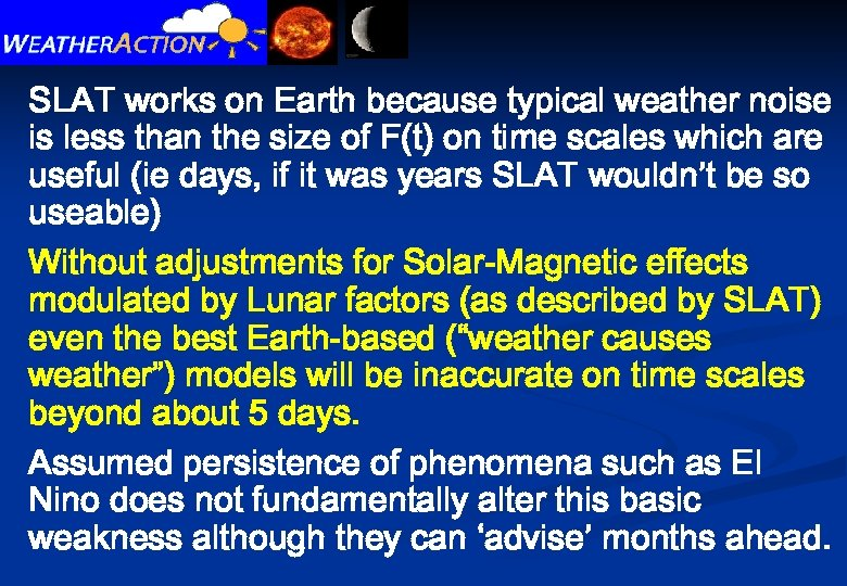 SLAT works on Earth because typical weather noise is less than the size of