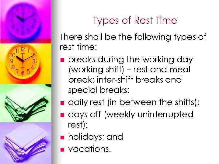 Types of Rest Time There shall be the following types of rest time: n