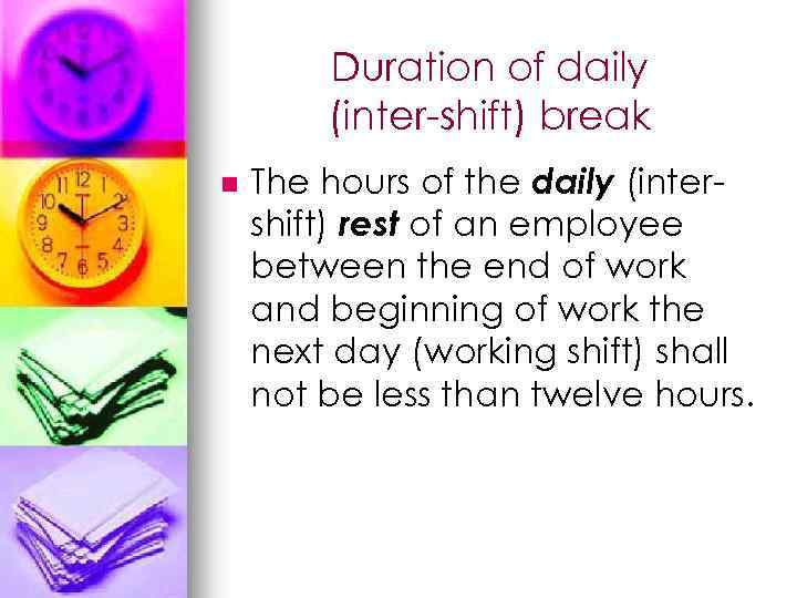 Duration of daily (inter-shift) break n The hours of the daily (intershift) rest of