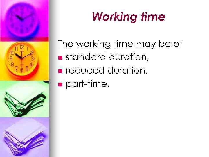 Working time The working time may be of n standard duration, n reduced duration,