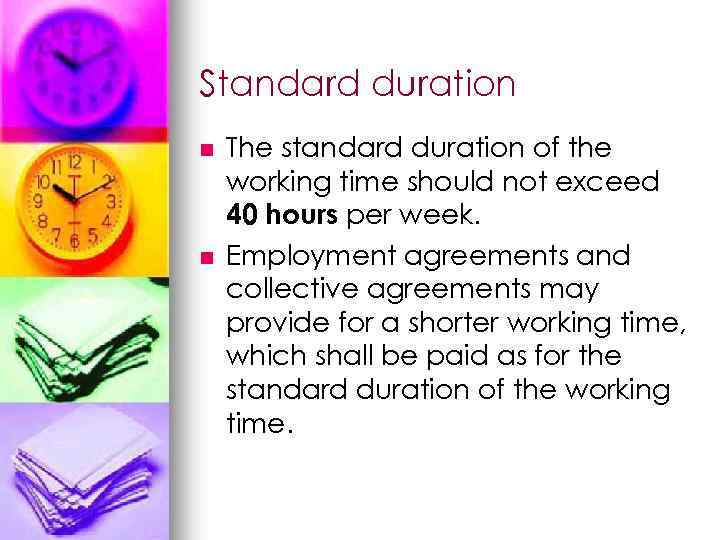 Standard duration n n The standard duration of the working time should not exceed