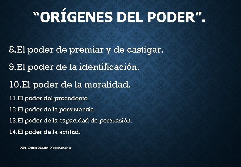 """""""ORÍGENES DEL PODER"""". 8. El poder de premiar y de castigar. 9. El poder"""