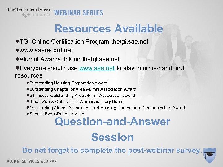 Resources Available TGI Online Certification Program thetgi. sae. net www. saerecord. net Alumni Awards