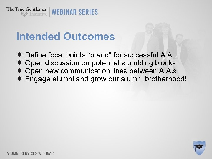 """Intended Outcomes Define focal points """"brand"""" for successful A. A. Open discussion on potential"""