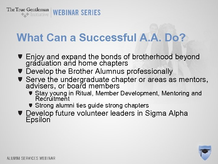 What Can a Successful A. A. Do? Enjoy and expand the bonds of brotherhood