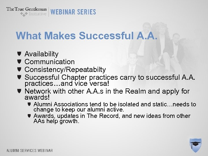 What Makes Successful A. A. Availability Communication Consistency/Repeatabilty Successful Chapter practices carry to successful