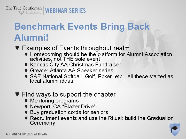 Benchmark Events Bring Back Alumni! Examples of Events throughout realm Homecoming should be the