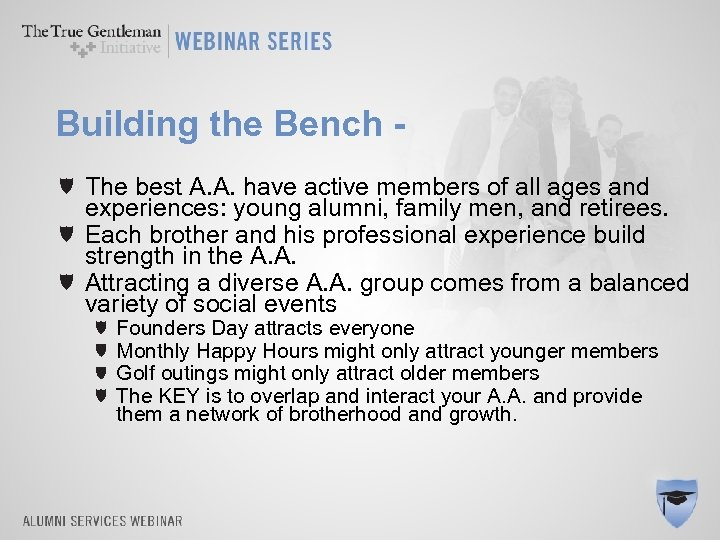 Building the Bench The best A. A. have active members of all ages and