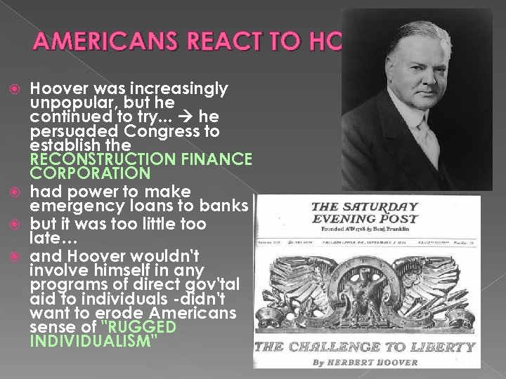 AMERICANS REACT TO HOOVER Hoover was increasingly unpopular, but he continued to try. .