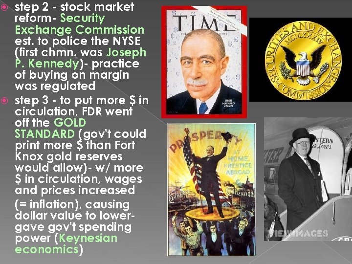 step 2 - stock market reform- Security Exchange Commission est. to police the NYSE