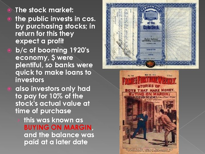 The stock market: the public invests in cos. by purchasing stocks; in return for