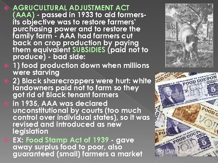 AGRUCULTURAL ADJUSTMENT ACT (AAA) - passed in 1933 to aid formersits objective was