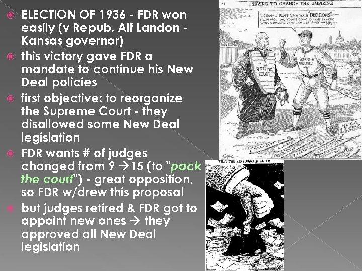 ELECTION OF 1936 - FDR won easily (v Repub. Alf Landon Kansas governor)
