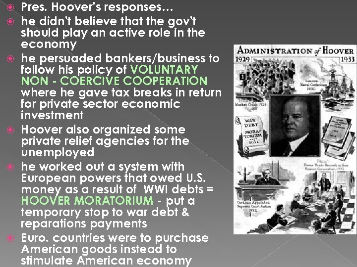 Pres. Hoover's responses… he didn't believe that the gov't should play an active