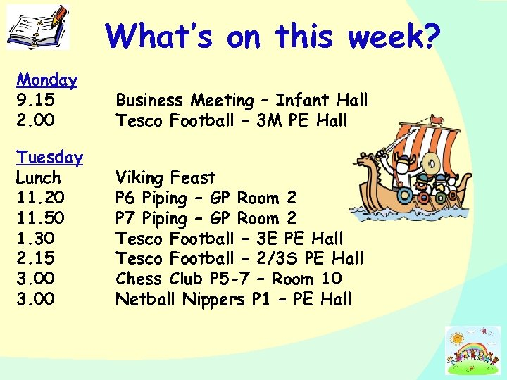 What's on this week? Monday 9. 15 2. 00 Business Meeting – Infant Hall
