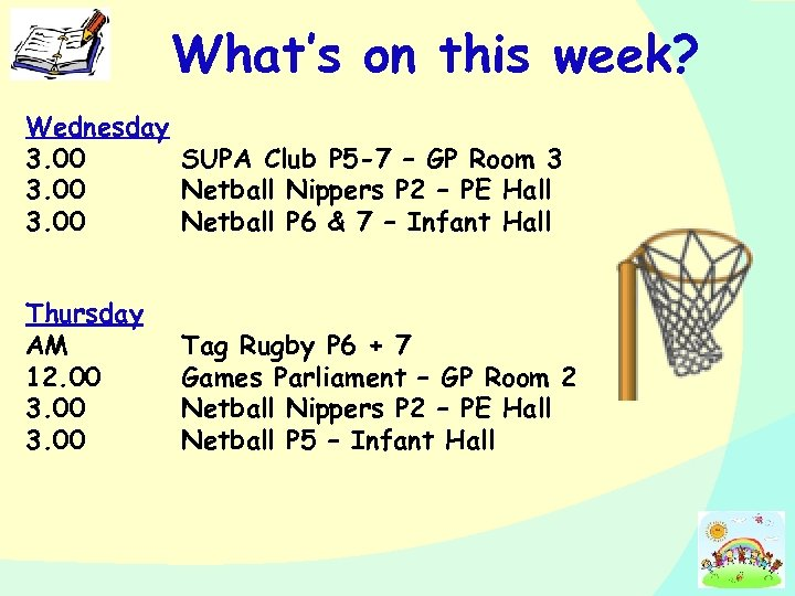 What's on this week? Wednesday 3. 00 SUPA Club P 5 -7 – GP