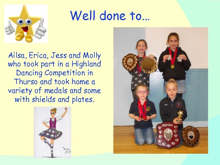 Well done to… Ailsa, Erica, Jess and Molly who took part in a Highland