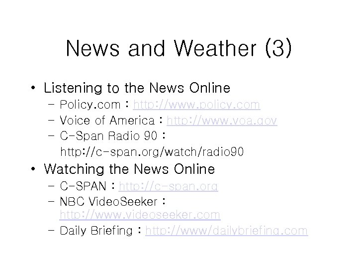 News and Weather (3) • Listening to the News Online – Policy. com :