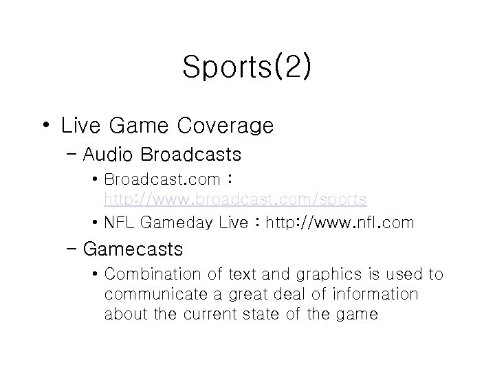 Sports(2) • Live Game Coverage – Audio Broadcasts • Broadcast. com : http: //www.