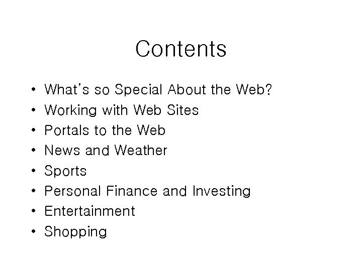 Contents • • What's so Special About the Web? Working with Web Sites Portals