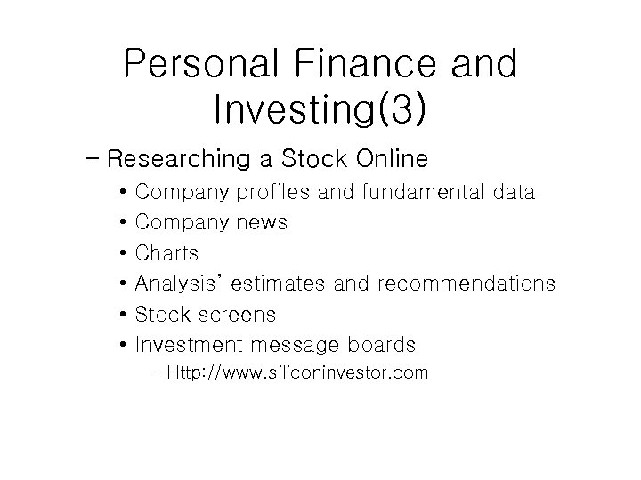 Personal Finance and Investing(3) – Researching a Stock Online • • • Company profiles