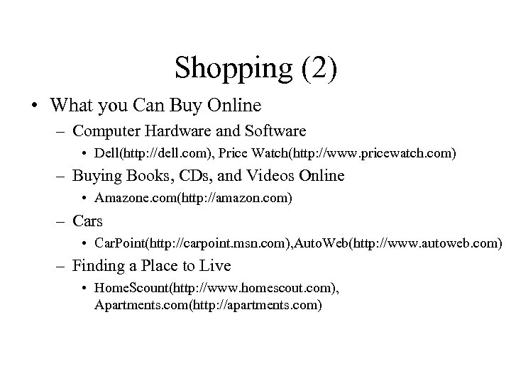 Shopping (2) • What you Can Buy Online – Computer Hardware and Software •